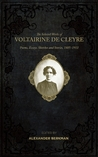 The Selected Works of Voltairine de Cleyre: Poems, Essays, Sketches and Stories, 1885-1911