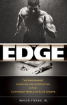 The Edge: The War against Cheating and Corruption in the Cutthroat World of Elite Sports