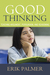 Good Thinking: Teaching Argument, Persuasion, and Reason