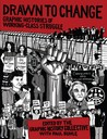 Drawn to Change: Graphic Histories of Working-Class Struggle