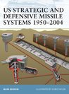 US Strategic and Defensive Missile Systems 1950-2004 (Fortress)