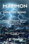Mammon: Dark Rift Rising (The Callahan Chronicles #1)