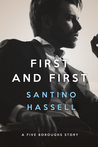 First and First by Santino Hassell