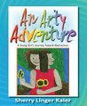 An Arty Adventure: A Young Girl's Journey Toward Abstraction