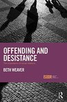 Offending and Desistance: The importance of social relations (International Series on Desistance and Rehabilitation)