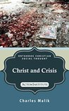 Christ and Crisis (Orthodox Christian Social Thought Book 3)