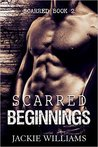 Scarred Beginnings (Scarred #2)