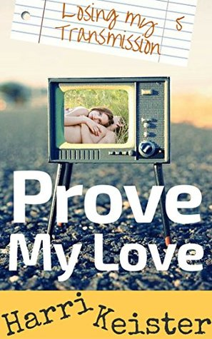 Prove My Love: Losing My Transmission: 5