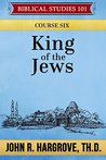 King of the Jews by John R. Hargrove