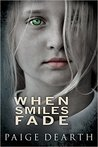 When Smiles Fade by Paige Dearth
