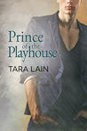Prince of the Playhouse by Tara Lain
