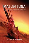 Malum Luna: Clash on the Wasteland Fringe (The Deep Space Chronicles Book 4)