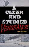 A Clear and Studied Vengeance