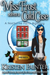 Miss Frost Solves A Cold Case :  A Nocturne Falls Mystery (Jayne Frost, #1)