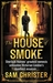 The House Of Smoke by Sam Christer