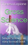 Gross Science: Simple Science: an easy to read book (Simple Science Series 2)