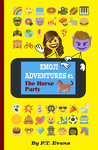 Emoji Adventures Volume 1: The Horse Party