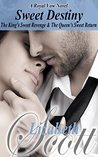 Sweet Destiny: The King's Sweet Revenge & The Queen's Sweet Return (The Royal Vow Series Book 5)