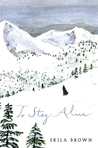 Cover of To Stay Alive: Mary Ann Graves and the Tragic Journey of the Donner Party