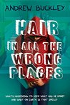 Hair in All the Wrong Places: The Perils of Growing Up Werewolf