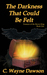 The Darkness That Could Be Felt--Treasure of the Raven King, Book One