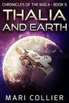 Thalia and Earth (Chronicles of the Maca #5)