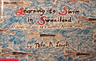 Learning To Swim In Swaziland by Nila K. Leigh