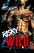 Risky and Wild (Bad Boys MC Trilogy #2)