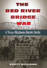 The Red River Bridge War: A Texas-Oklahoma Border Battle