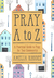 Pray A to Z: A Practical Guide to Pray for Your Community