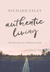 Authentic Living by Richard Exley