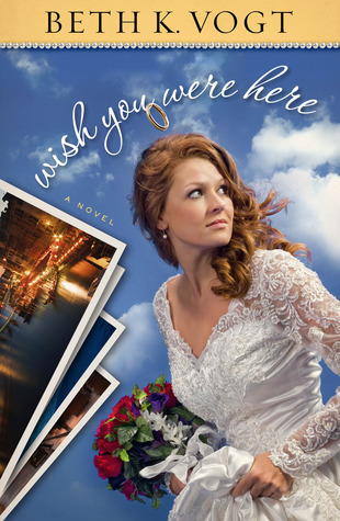 Wish You Were Here by Beth K. Vogt