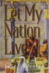 Let My Nation Live: The Story of Jewish Deliverance in the Days of Mordechai And Esther