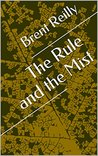 The Rule and the Mist