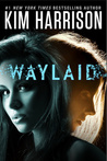 Waylaid (The Hollows, The Peri Reed Chronicles)