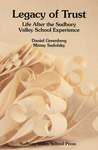 Legacy of Trust: Life after the Sudbury Valley School Experience