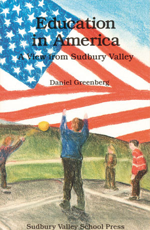 Education in America: A View from Sudbury Valley