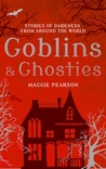 Goblins & Ghosties: Stories of Darkness from Around the World