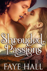 Shrouded Passions by Faye Hall