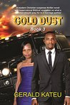 Gold Dust: Book 3 - A modern Christian suspense thriller novel with supernatural Biblical revelation on what a Christian should pray for in a marriage partner
