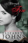 Through the Fire (A Series of Elements, #1)
