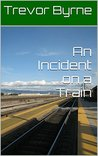 An Incident on a Train