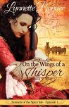 On the Wings of a Whisper by Lynnette Bonner