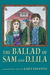 The Ballad of Sam and D. Lila