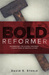 Bold Reformer: Celebrating the Gospel-Centered Convictions of Martin Luther