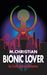 Bionic Lover: An Erotic Les...