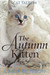 The Autumn Kitten (Cat Tales #4)