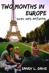Two Months in Europe by Sandy L. Davis