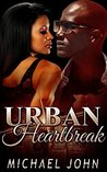 AFRICAN AMERICAN ROMANCE: Urban Heartbreak (Romance Short Story Collection)