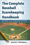 The Complete Baseball Scorekeeping Handbook, Revised and Updated Edition (Contributions to Zombie Studies)